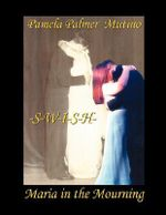 Swish : Maria in the Mourning - Pamela Palmer Mutino