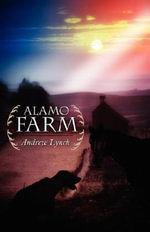 Alamo Farm - Andrew Lynch