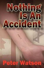 Nothing Is an Accident - Peter Watson
