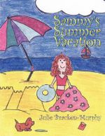 Sammy's Summer Vacation - Julie Bracken- Murphy