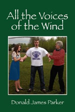 All the Voices of the Wind - Donald James Parker