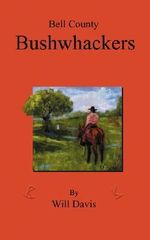 Bell County Bushwhackers : 101 Devotionals for Sleepy Christians - Will Davis