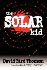 The Solar Kid - David Bird Thomson