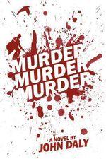 Murder, Murder, Murder - John Daly