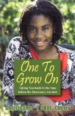 One to Grow on : Taking You Back to the Time Before the Innocence Was Lost... - Christopher