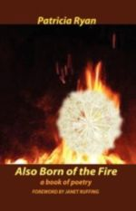 Also Born of the Fire - Patricia Ryan