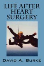 Life After Heart Surgery - David A Burke