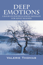 Deep Emotions : A Book of Poetry & Subtle Messages for Adult Readers - Valerie Thomas