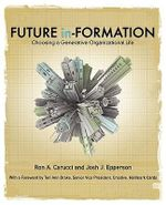Future In-Formation : Choosing a Generative Organizational Life - Ron A. Carucci
