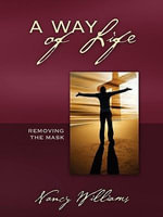 A Way of Life : Removing the Mask - Nancy Williams