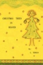 Christmas Trees in Heaven - C Tengco