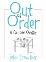 Out of Order : A Cartoon Odyssey - John Crowther