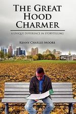 The Great Hood Charmer : A Unique Difference in Storytelling - Kenny Charles Moore