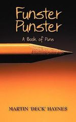Funster Punster : A Book of Puns - Martin 'Deck' Haynes