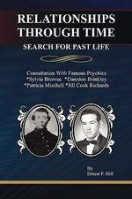 Relationships Through Time : Search for Past Life - Ernest F Hill