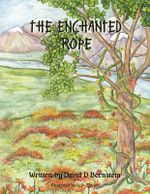 The Enchanted Rope - David D Bernstein
