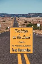 Footsteps on the Land : An American's Journey - Fred Henstridge