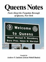 Queens Notes : Facts About the Forgotten Borough of Queens, New York - Andrew P. Jackson