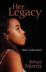 Her Legacy : Quiet Confrontation - Richard Morris