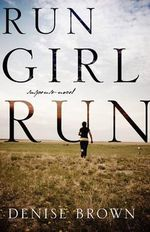 Run Girl Run : Suspense-Novel - Denise Brown