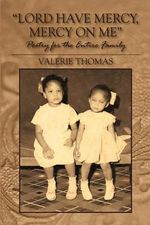 Lord Have Mercy, Mercy on Me : Poetry for the Entire Family - Valerie Thomas