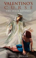 Valentino's Curse : The Sheik Returns - Larry L Dreller