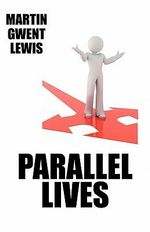 Parallel Lives - Martin Gwent Lewis
