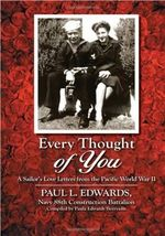 Every Thought of You : A Sailor's Love Letters from the Pacific World War II - Paul L Edwards