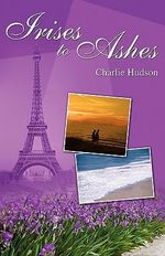 Irises to Ashes - Charlie Hudson