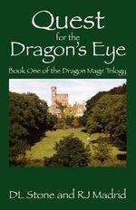 Quest for the Dragon's Eye : Book One of the Dragon Mage Trilogy - DL Stone