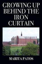 Growing Up Behind the Iron Curtain - Marita Patos