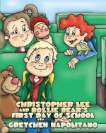 Christopher Lee and Bozzie Bear's First Day of School - Gretchen Napolitano