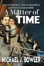 A Matter of Time - Michael Bowler