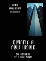 Divinity a New World : The Unfolding of a New Realm - Elaine Hoodicoff