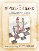 The Monster's Game : A Poetic Look Into the Child Behind the Mask of a Survivor - @Littlegirl413