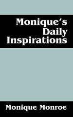 Monique's Daily Inspirations : Responses to the New Atheism - Monique Monroe