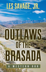 Outlaws of the Brasada : A Western Duo - Les Savage, Jr.