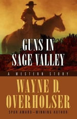 Guns in Sage Valley : A Western Duo - Wayne D Overholser