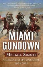 Miami Gundown : A Western Story - Michael Zimmer