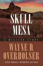 Skull Mesa : A Western Story - Wayne D Overholser