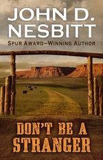 Don't Be a Stranger - John D Nesbitt