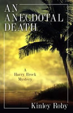 An Anecdotal Death : Harry Brock Mysteries - Kinley Roby