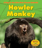 Howler Monkey : Day in the Life: Rain Forest Animals (Library) - Anita Ganeri