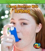 I Know Someone with Asthma - Victoria Parker