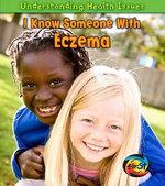I Know Someone with Eczema - Victoria Parker