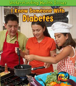 I Know Someone with Diabetes : Understanding Health Issues - Victoria Parker