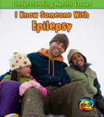 I Know Someone with Epilepsy : Understanding Health Issues - Victoria Parker