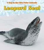 Leopard Seal : Day in the Life: Polar Animals (Library) - Katie Marsico