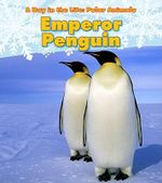 Emperor Penguin : Day in the Life: Polar Animals (Paperback) - Katie Marsico