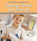 Helping Family and Friends : I Can Make a Difference (Heinemann) - Victoria Parker
